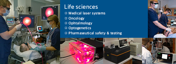 Life sciences, medical lasers for oncology, ophtalmology, optogenetics, pharmaceutical testing